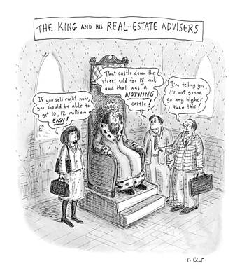 The King And His Real Estate Advisors Poster by Roz Chast
