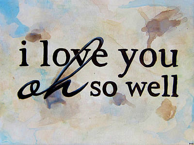 9x12 I Love You Oh So Well Poster by Michelle Eshleman