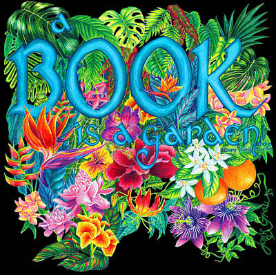 A Book Is A Garden... Poster by Janis Grau