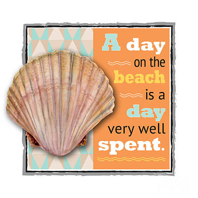 A Day On The Beach Is A Day Very Well Spent. Poster