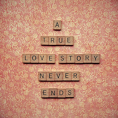 A True Love Story Never Ends Poster by Nastasia Cook
