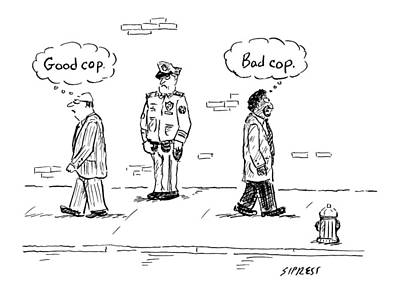 A White Man Passes A Police Officer Thinking Good Poster by David Sipress