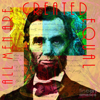 Abraham Lincoln All Men Are Created Equal 2014020502 Poster by Wingsdomain Art and Photography