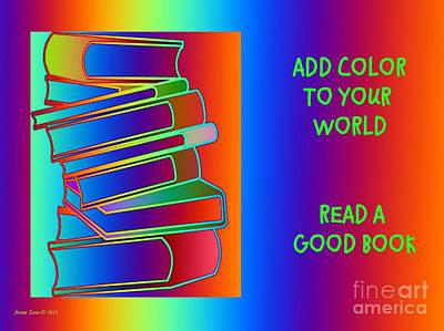 Add Color To Your World Read A Good Book Poster by Annie Zeno
