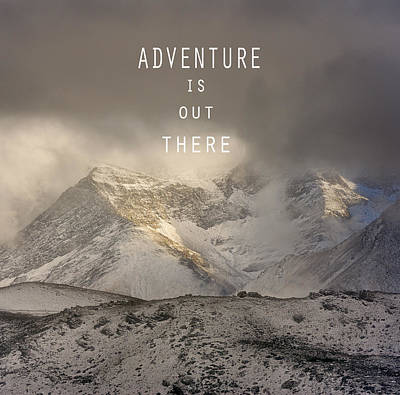 Adventure Is Out There. At The Mountains Poster
