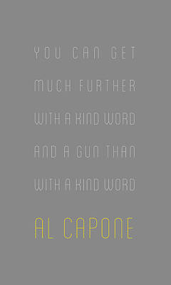 Al Capone - You Can Get Much Further Poster by The Quote Company