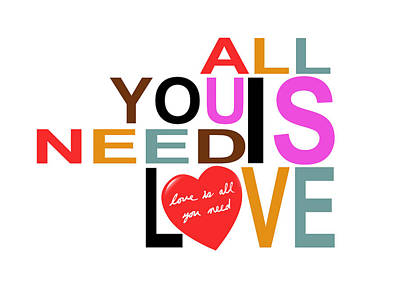 All You Need Is Love Poster by Mal Bray