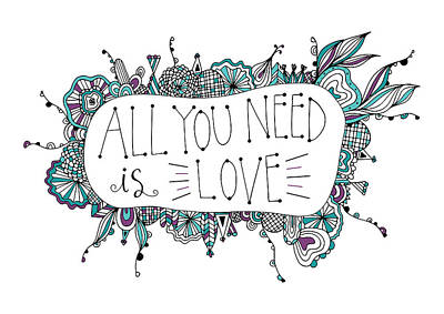 All You Need Is Love Poster by Susan Claire