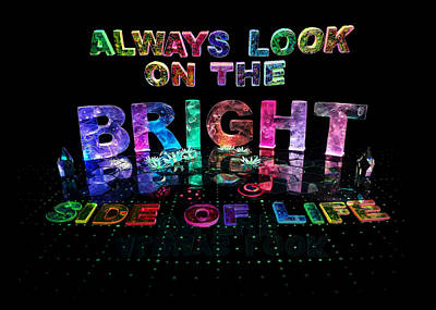 Always Look On The Bright Side Of Life Poster by Jill Bonner