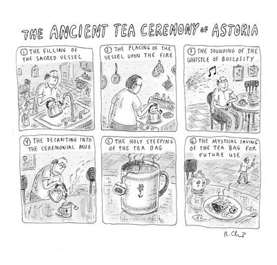 'ancient Tea Ceremony Of Astoria' Poster by Roz Chast