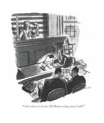 And Where Is Justice Mcmanus Today Poster by Robert J. Day
