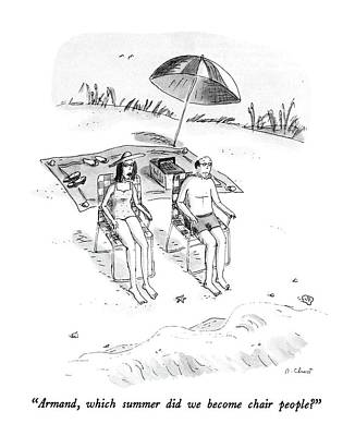 Armand, Which Summer Did We Become Chair People? Poster by Roz Chast