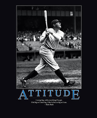 Babe Ruth Attitude  Poster by Retro Images Archive