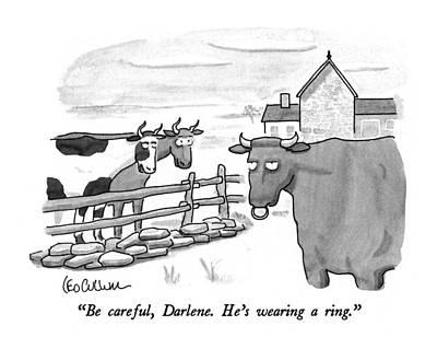Be Careful, Darlene.  He's Wearing A Ring Poster by Leo Cullum