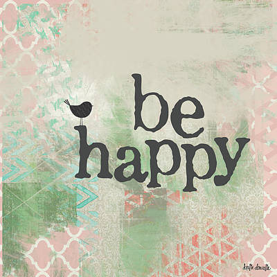 Be Happy Pink Poster by Katie Doucette