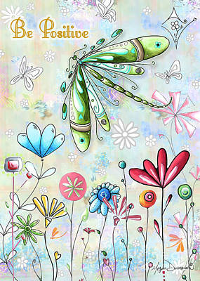 Be Positive Inspirational Uplifting Pop Art Style Fun Dragonfly Flower Painting By Madart Poster