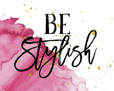 Be Stylish Poster by Amy Cummings
