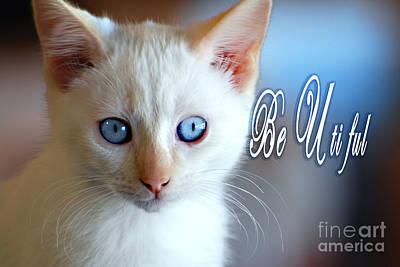 Be U Ti Ful Poster by Linda Cox