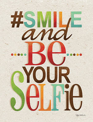 Be Your Selfie Poster by Kathy Middlebrook