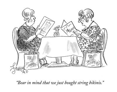 Bear In Mind That We Just Bought String Bikinis Poster by Edward Frascino