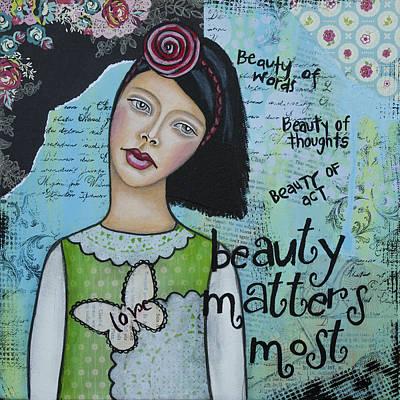 Beauty Matters Most - Inspirational Mixed Media Folk Art Poster by Stanka Vukelic