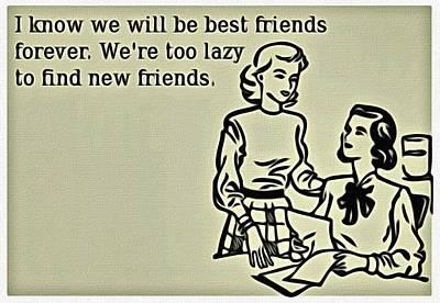 Best Friends Forever Poster by Florian Rodarte