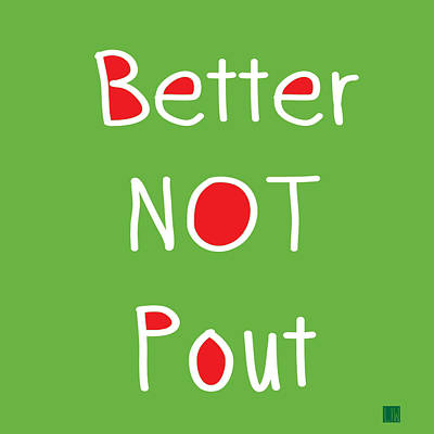 Better Not Pout - Square Poster by Linda Woods
