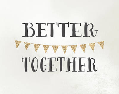 Better Together Poster by Tara Moss