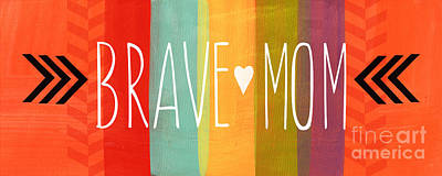 Brave Mom Poster by Linda Woods