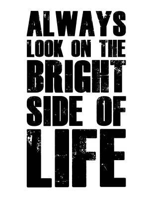 Bright Side Of Life Poster Poster White Poster by Naxart Studio