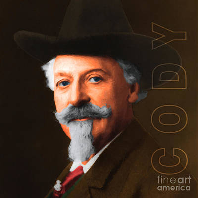 Buffalo Bill Cody 20130516 Square With Text Poster by Wingsdomain Art and Photography
