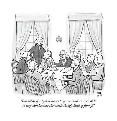 But What If A Tyrant Comes To Power And No One's Poster by Paul Noth