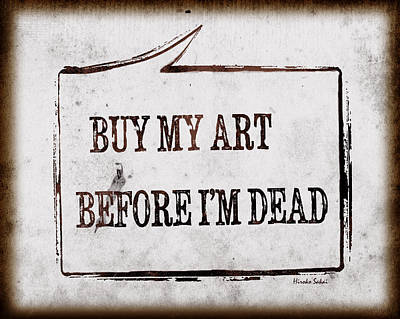 Poster featuring the photograph Buy My Art Before Im Dead 2 by Hiroko Sakai