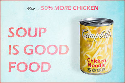 Poster featuring the photograph Campbell's Soup Is Good Food by James Sage