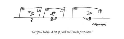 Careful, Kiddo. A Lot Of Junk Mail Looks First Poster by Charles Barsotti