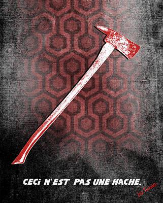 Ceci N'est Pas Une Hache 237 By Jack Torrance  Poster by Filippo B