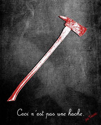 Ceci N'est Pas Une Hache By Jack Torrance Poster by Filippo B