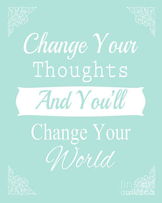 Change Your Thoughts - Inspirational Quote Poster by Pati Photography