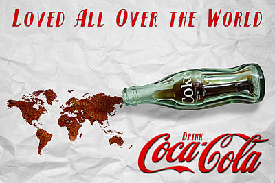 Poster featuring the photograph Coca Cola Loved All Over The World by James Sage