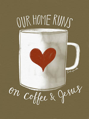 Coffee And Jesus Poster by Katie Doucette