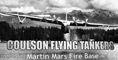 Coulson Flying Tankers - Martin Mars Fire Base Poster by Patricia Januszkiewicz