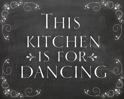 Country Decor This Kitchen Is For Dancing Poster by Natalie Skywalker