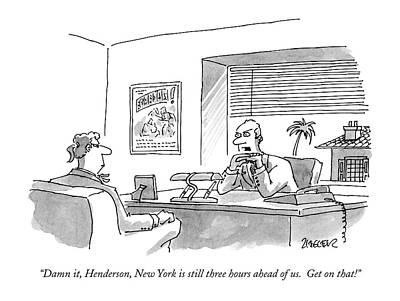 Damn It, Henderson, New York Is Still Three Hours Poster by Jack Ziegler