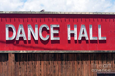 Poster featuring the photograph Dance Hall Sign by Gunter Nezhoda