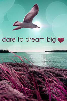 Dara To Dream Big  Poster by Mark Ashkenazi