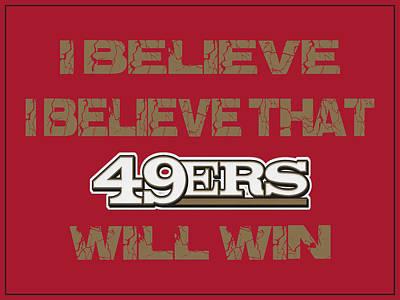 San Francisco 49ers I Believe Poster by Joe Hamilton