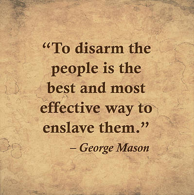 Disarm The People To Enslave Them Poster by God and Country Prints