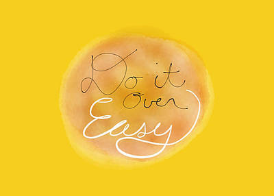 Do It Over Easy Poster by Kevin Bergen