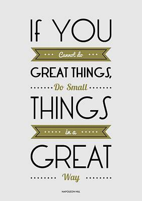 Do Small Things In A Great Way Napoleon Hill Motivational Quotes Poster Poster by Lab No 4 - The Quotography Department