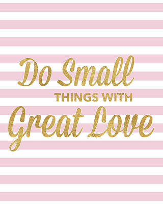 Do Small Things With Great Love Poster by South Social Studio
